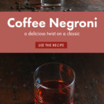 Coffee Infused Negroni cocktail for sharing on pinterest